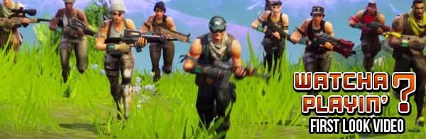 Fortnite Battle Royale First Look Gameplay Video